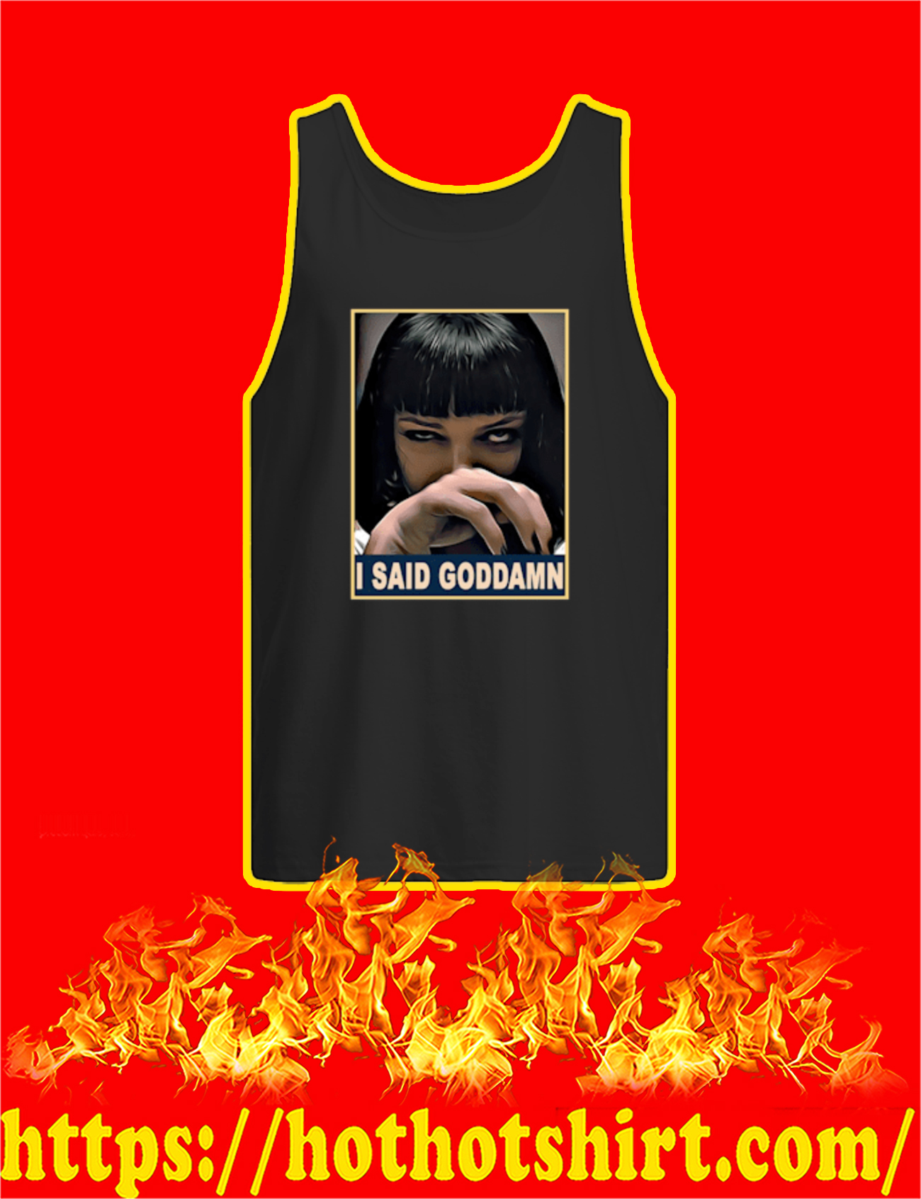 I Said Goddamn Mia Wallace Tank Top