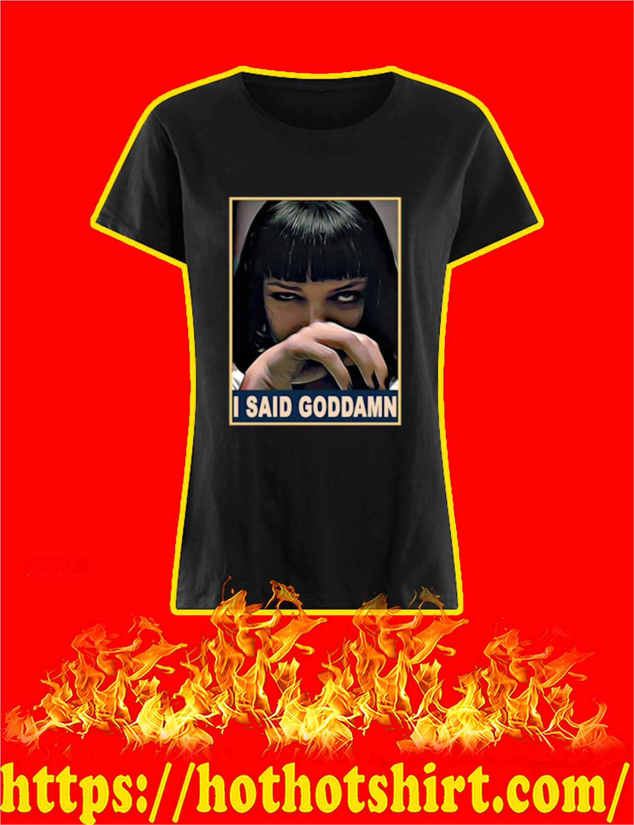 I Said Goddamn Mia Wallace Women Shirt