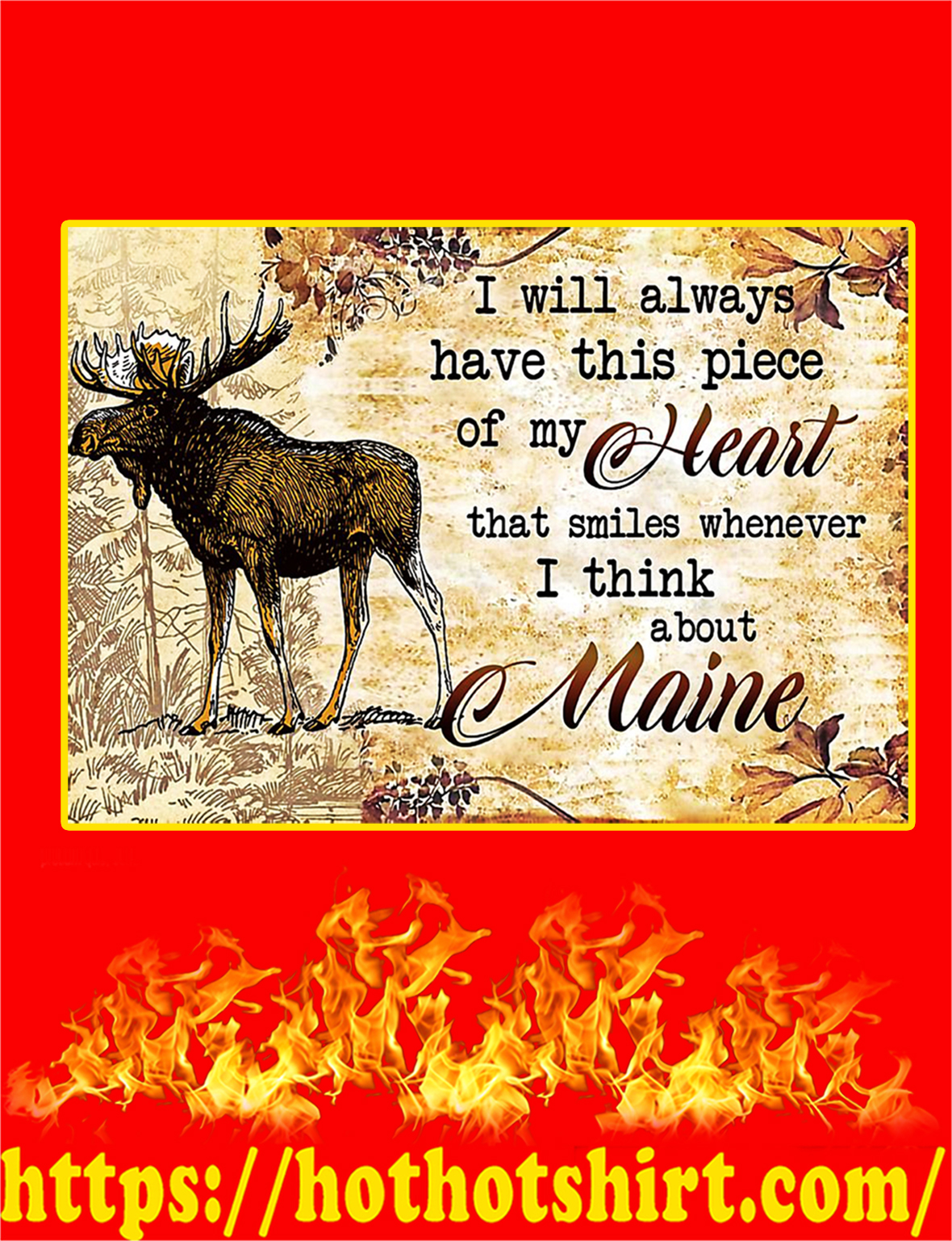 I Will Always Have This Piece Of My Heart I Think About Maine Poster - A1