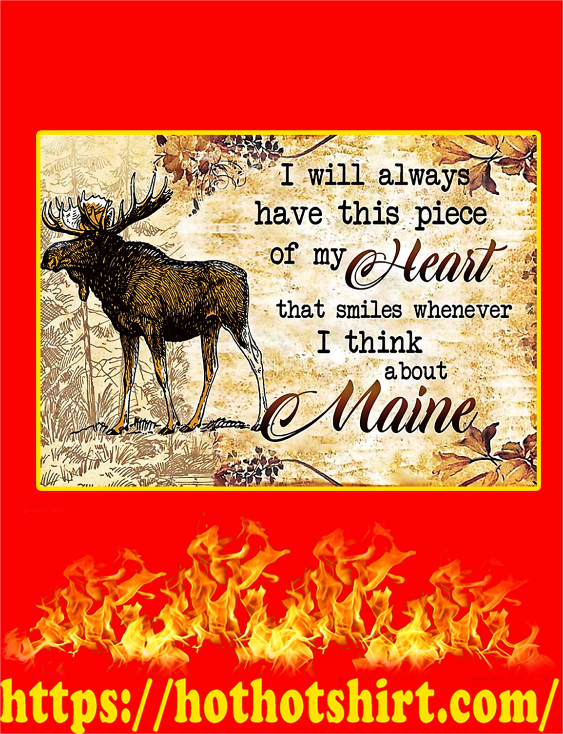 I Will Always Have This Piece Of My Heart I Think About Maine Poster - A4
