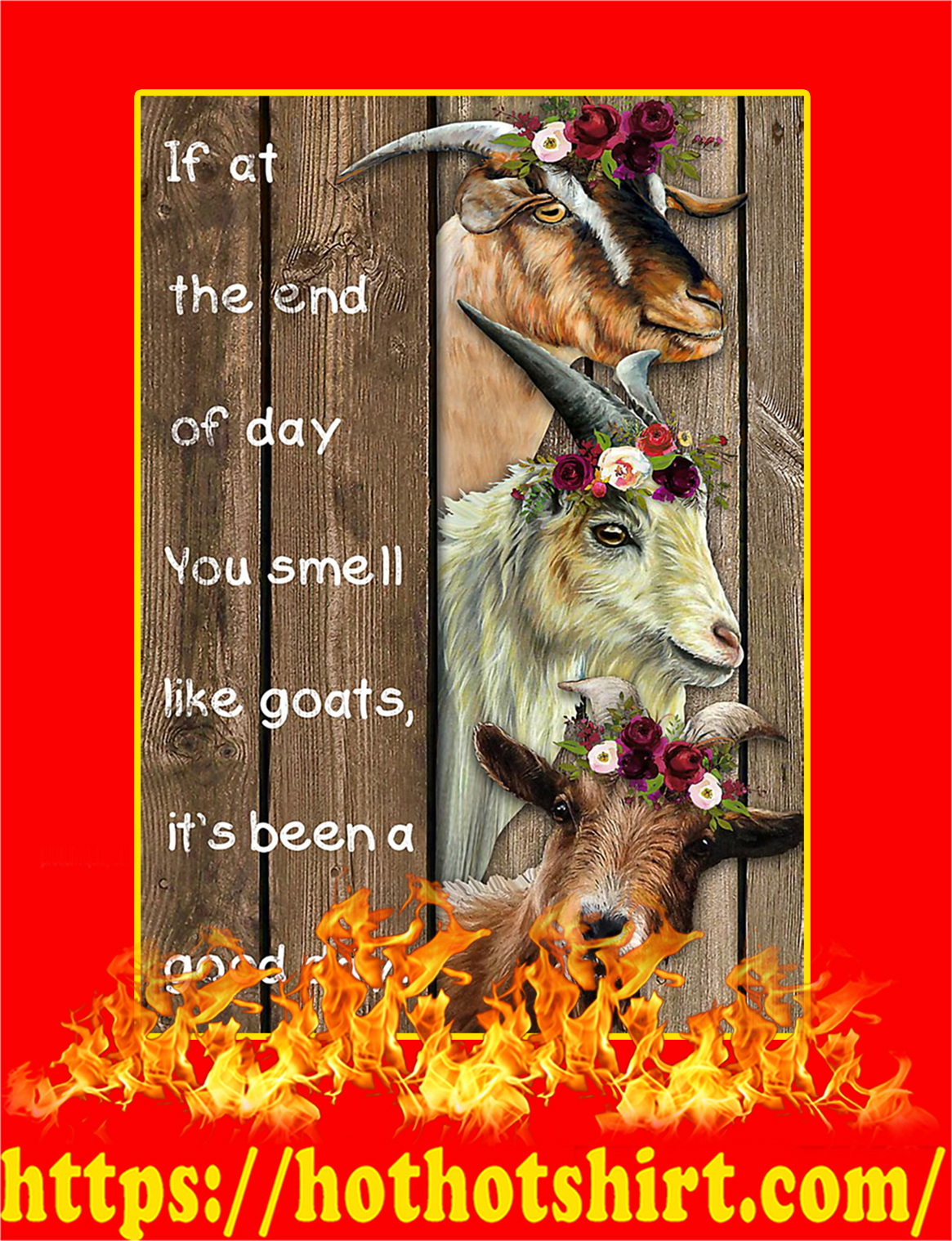 If At The End Of Day You Smell Like Goats Poster - A3