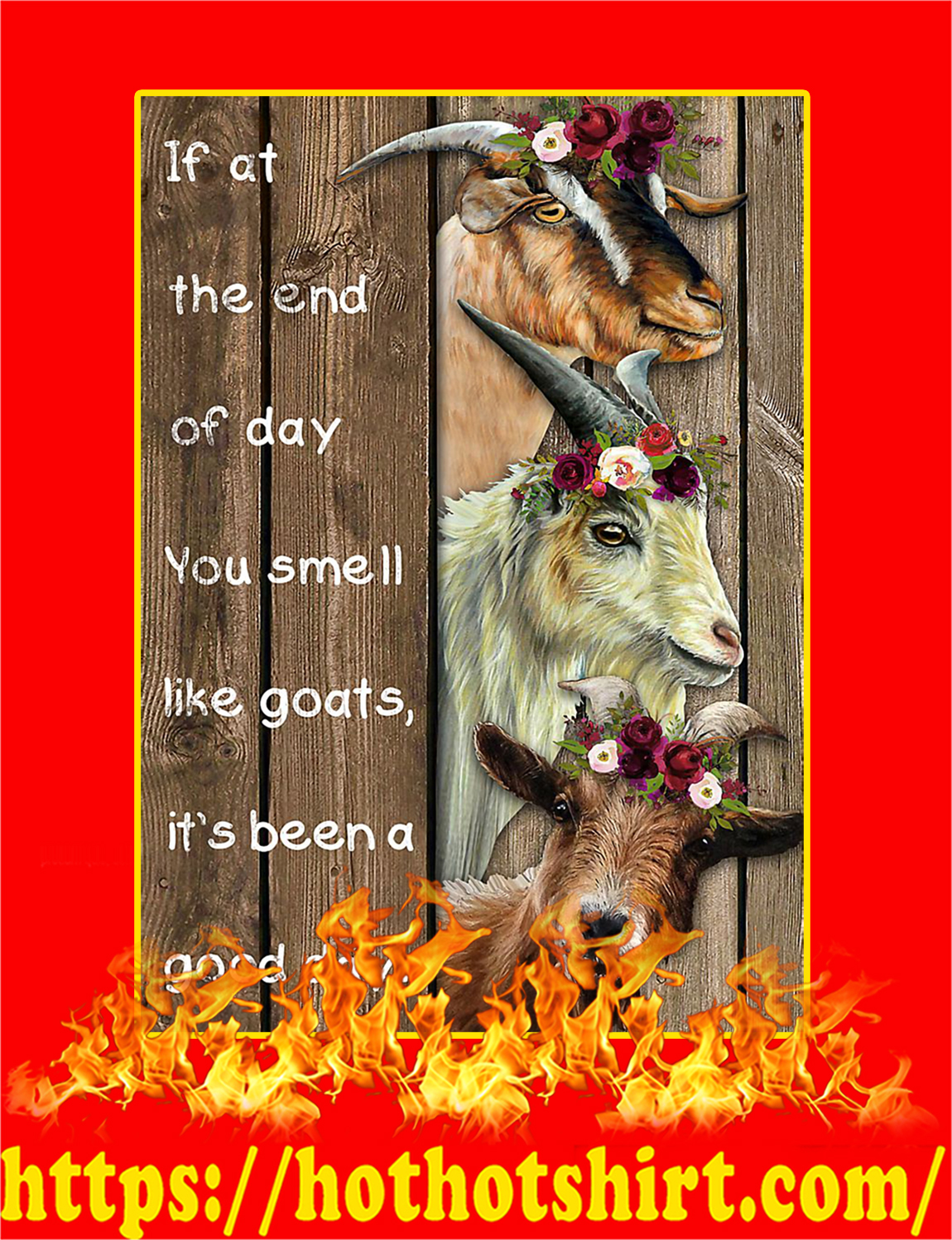 If At The End Of Day You Smell Like Goats Poster - A4