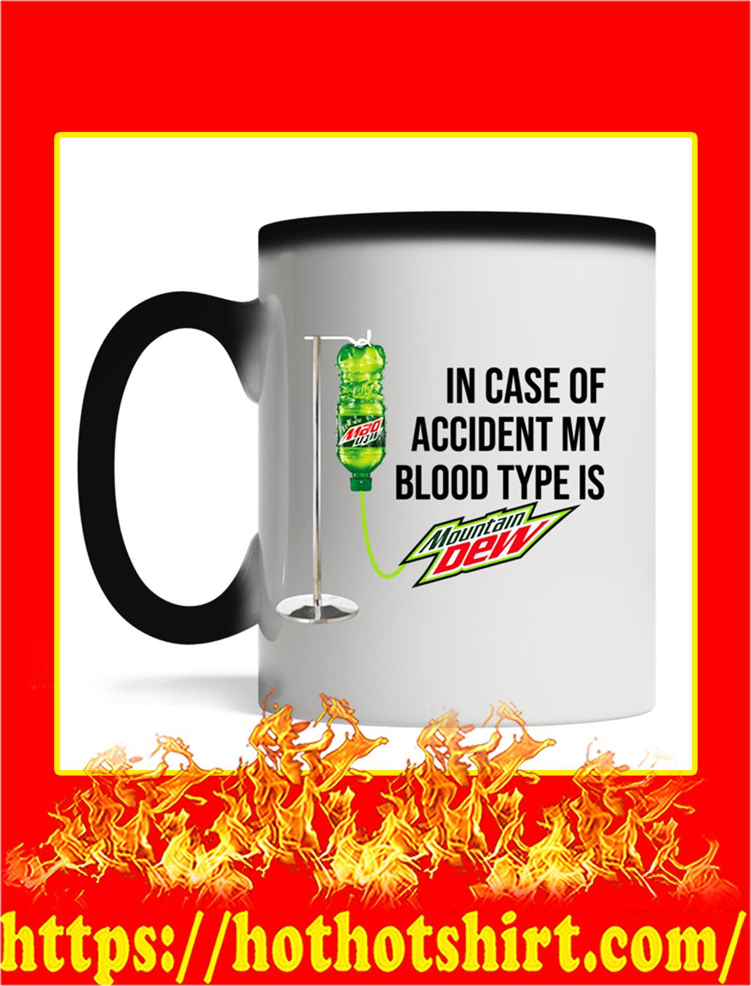 In Case Of Accident My Blood Type Is Mountain Dew Mug- magic mug