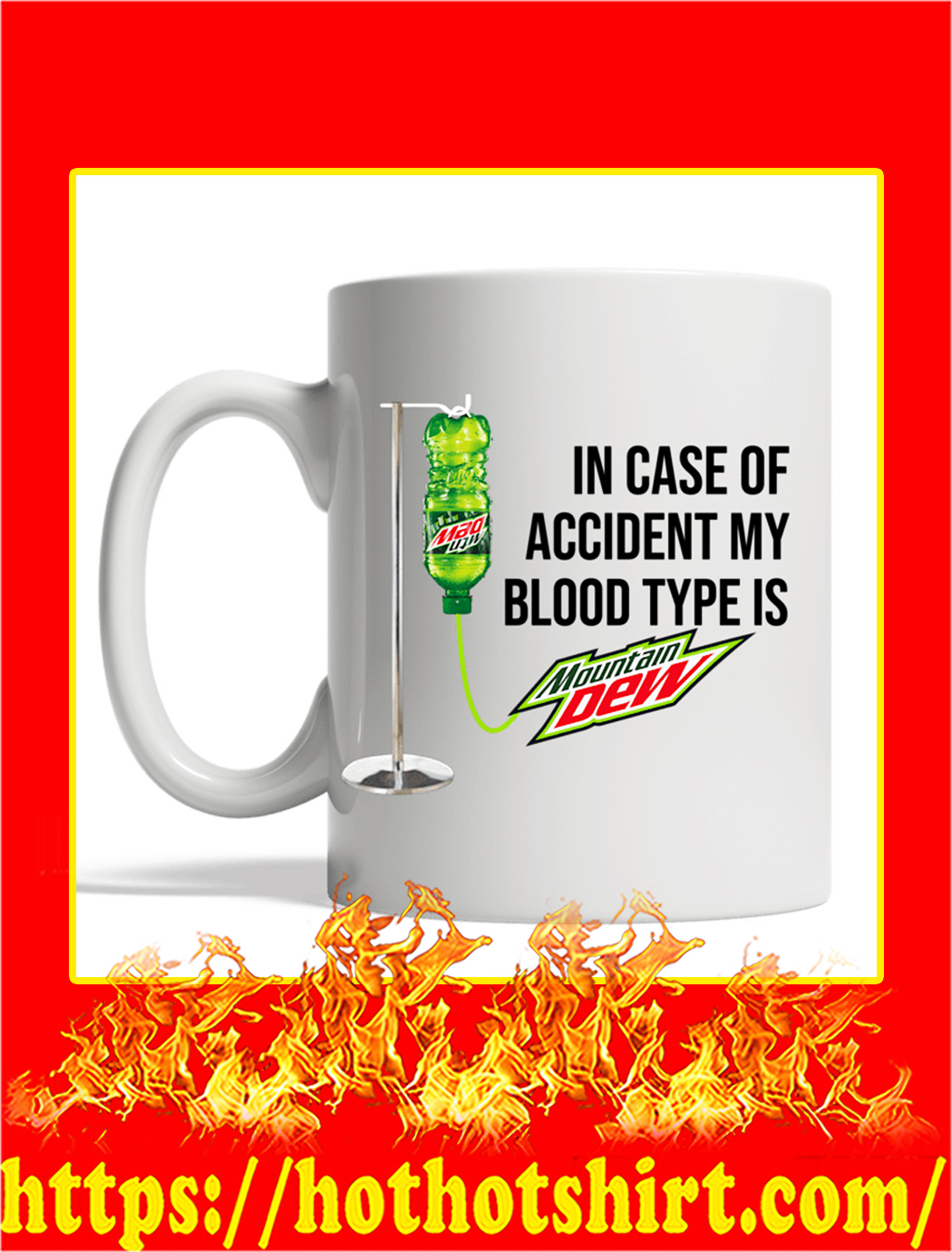 In Case Of Accident My Blood Type Is Mountain Dew Mug- white