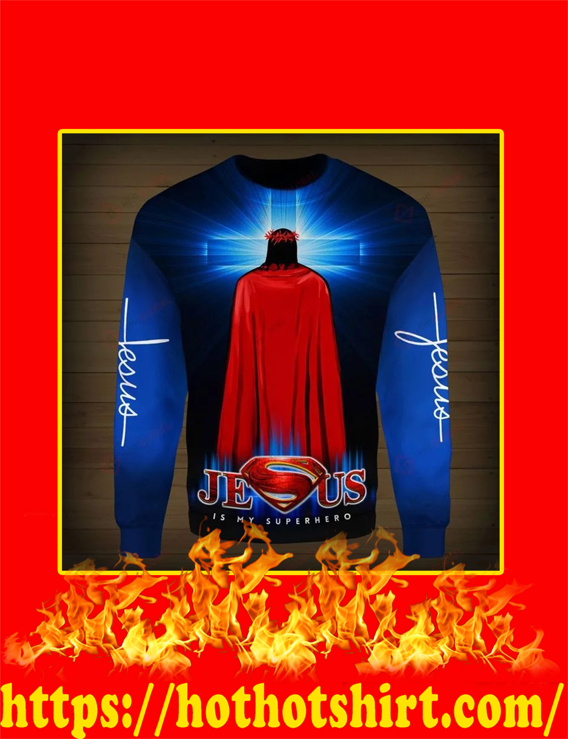 Jesus Is My Superhero 3d sweatshirt
