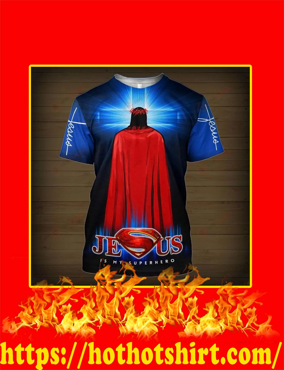 Jesus Is My Superhero 3d t-shirt