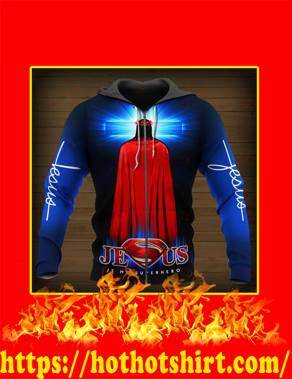 Jesus Is My Superhero 3d zip hoodie
