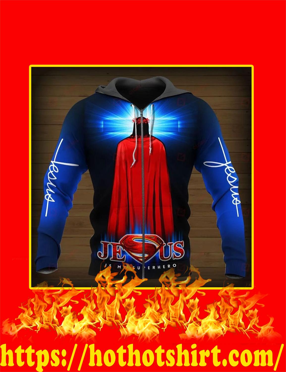 Jesus Is My Superhero 3d zip hoodie