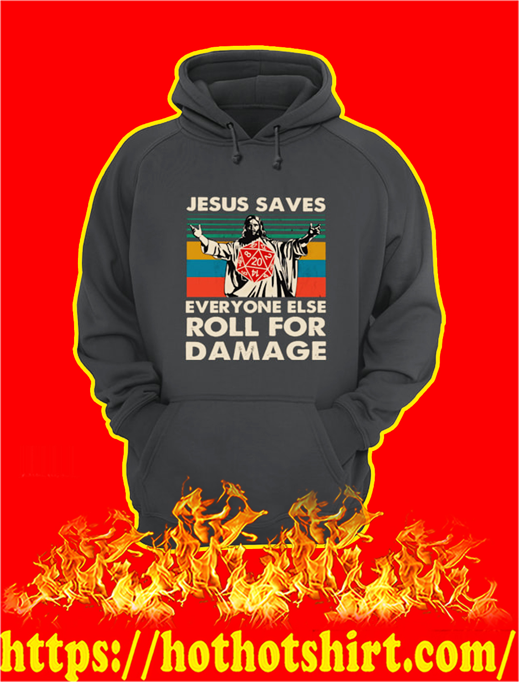 Jesus saves everyone else roll for damage hoodie