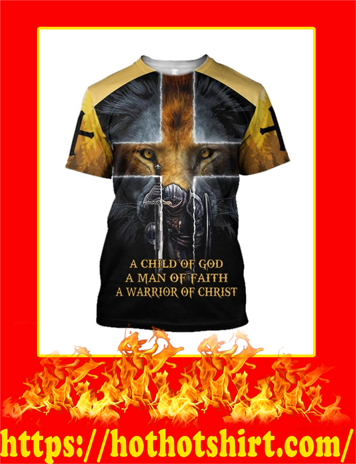 Knight Templar Jesus Lion A Child Of God 3D All Over Printed shirt