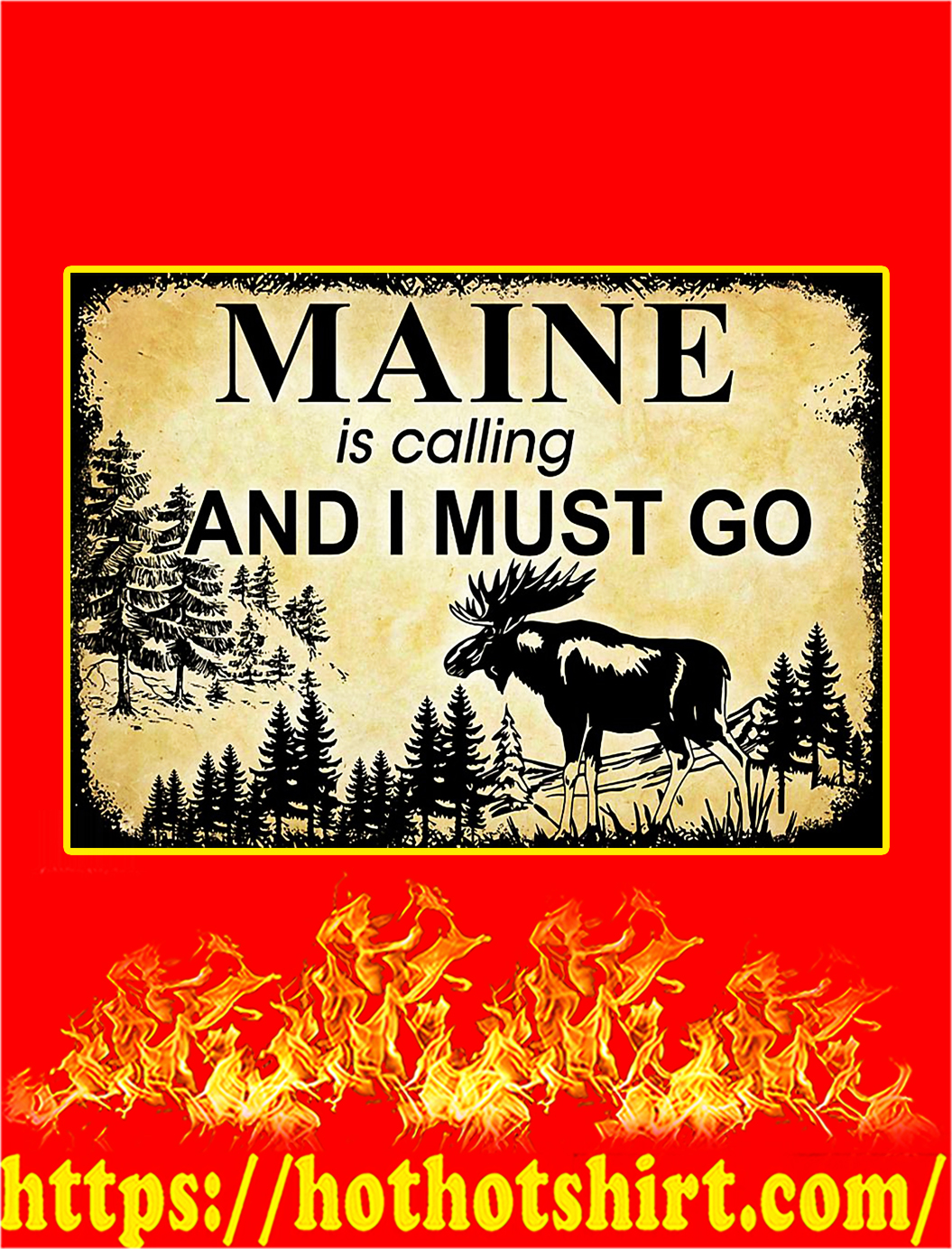 Maine Is Calling And I Must Go Poster - A4