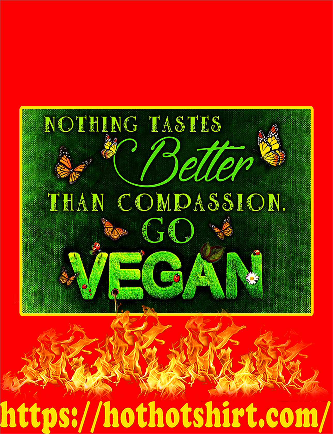 Nothing Tastes Better Than Compassion Go Vegan Poster - A4