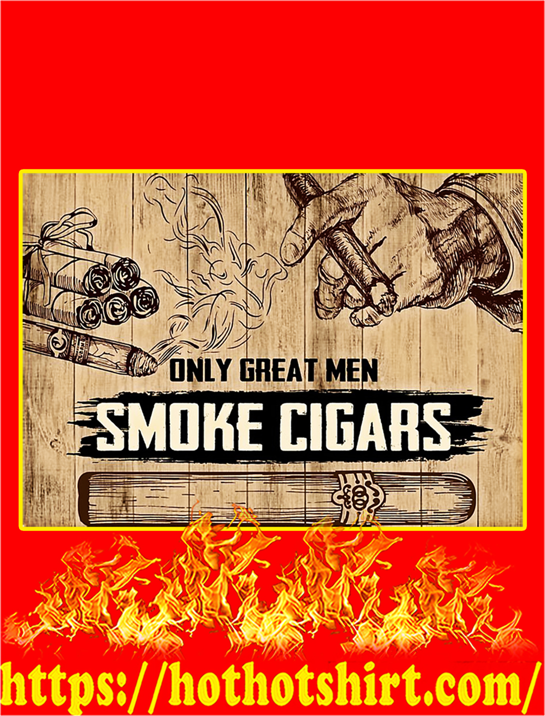 Only A Great Men Smoke Cigars Poster - A1