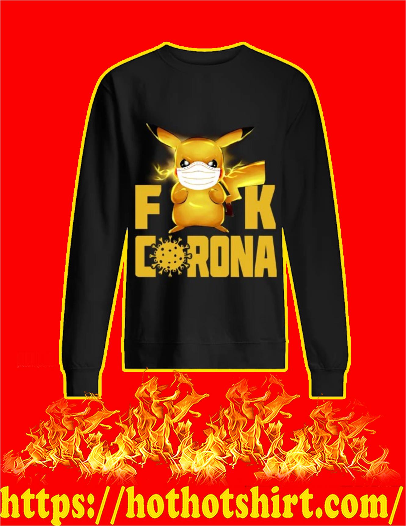 Pikachu fuck corona 2020 Sweatshirt