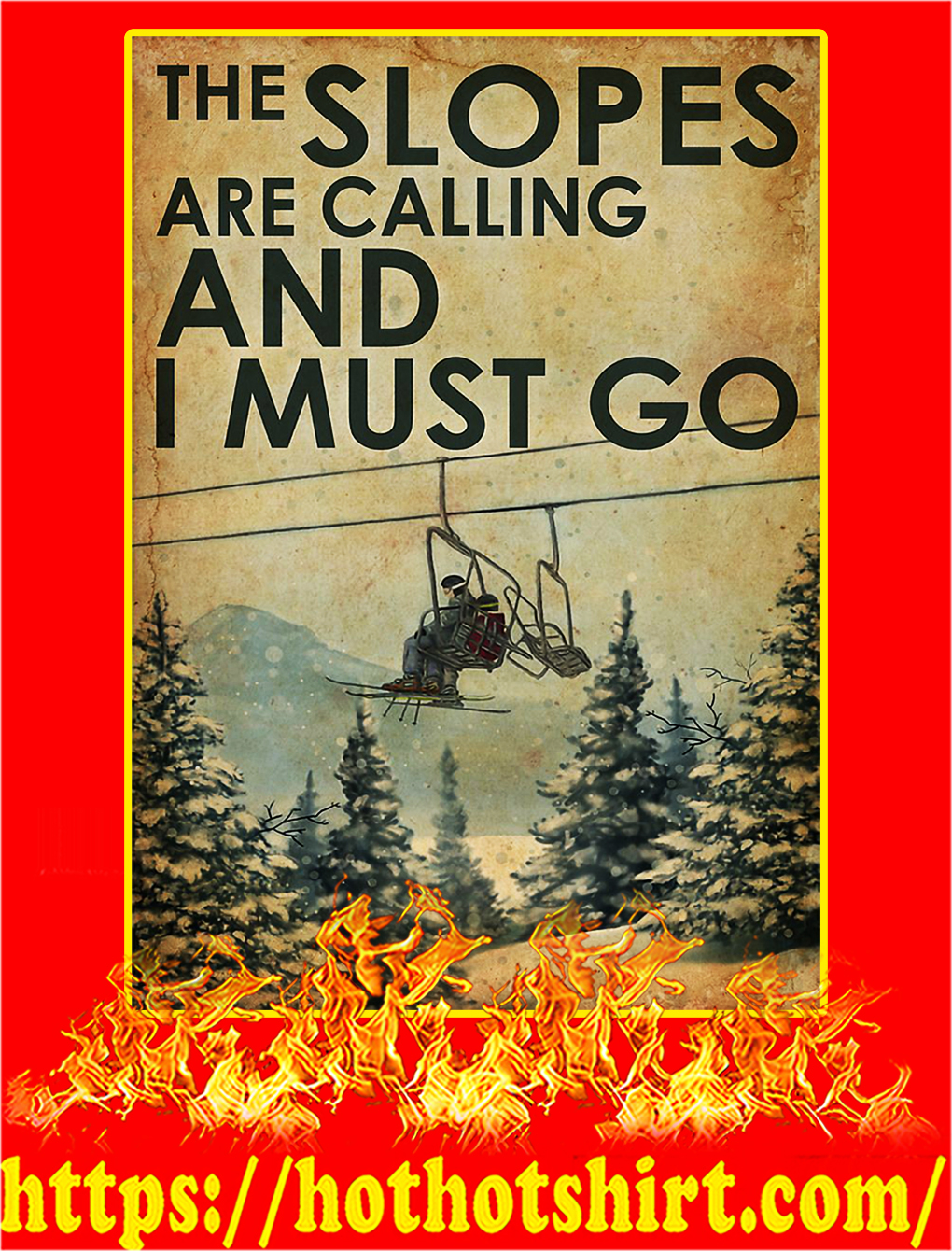 Poster The Slopes Are Calling And I Must Go - A4