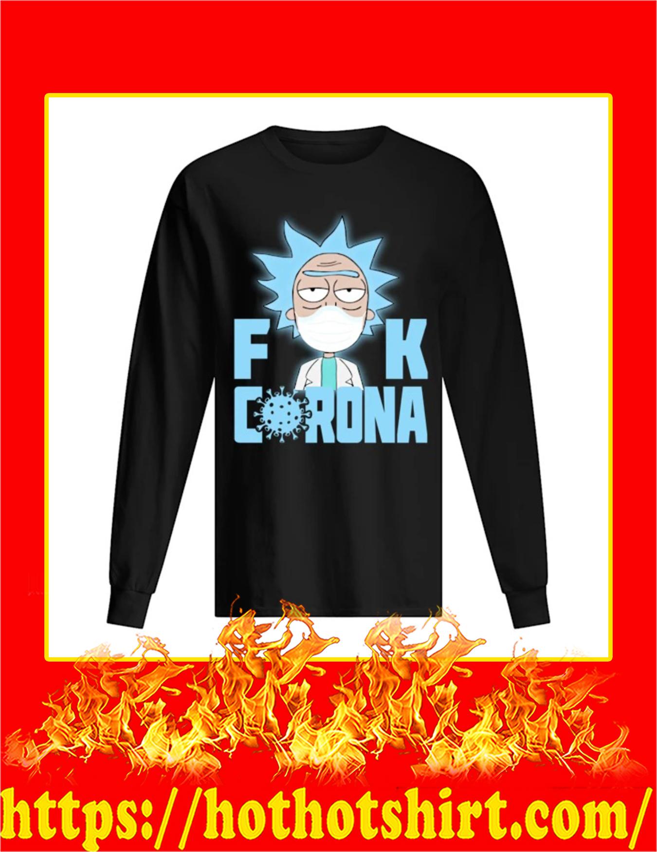 Rick Sanchez Fuck Corona Long Sleeve Shirt