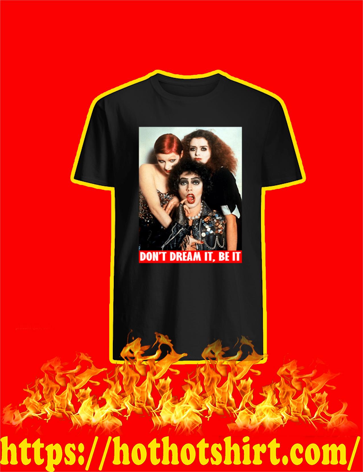 Rocky Horror Don't Dream It Be It Shirt