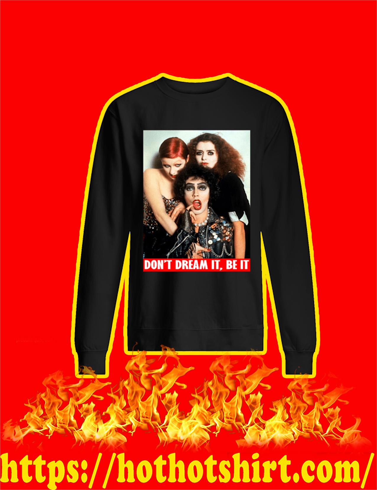 Rocky Horror Don't Dream It Be It Sweatshirt