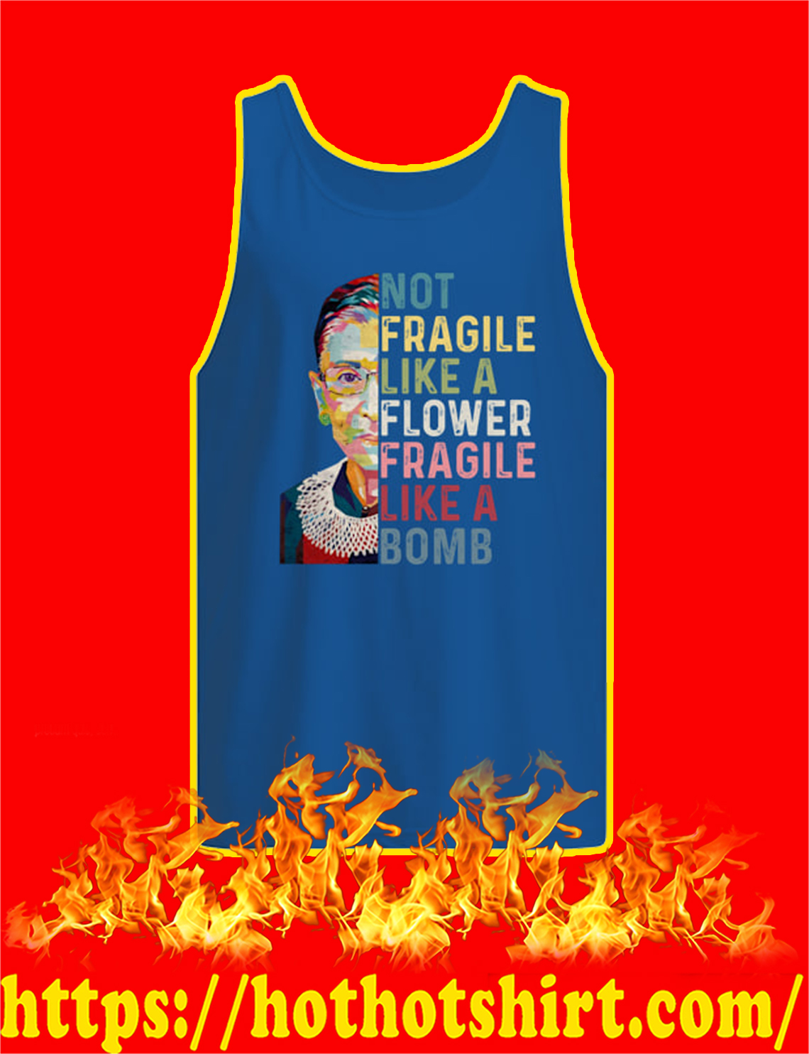 Ruth Bader Ginsburg Not Fragile Like A Flower Fragile Like A Bomb tank top