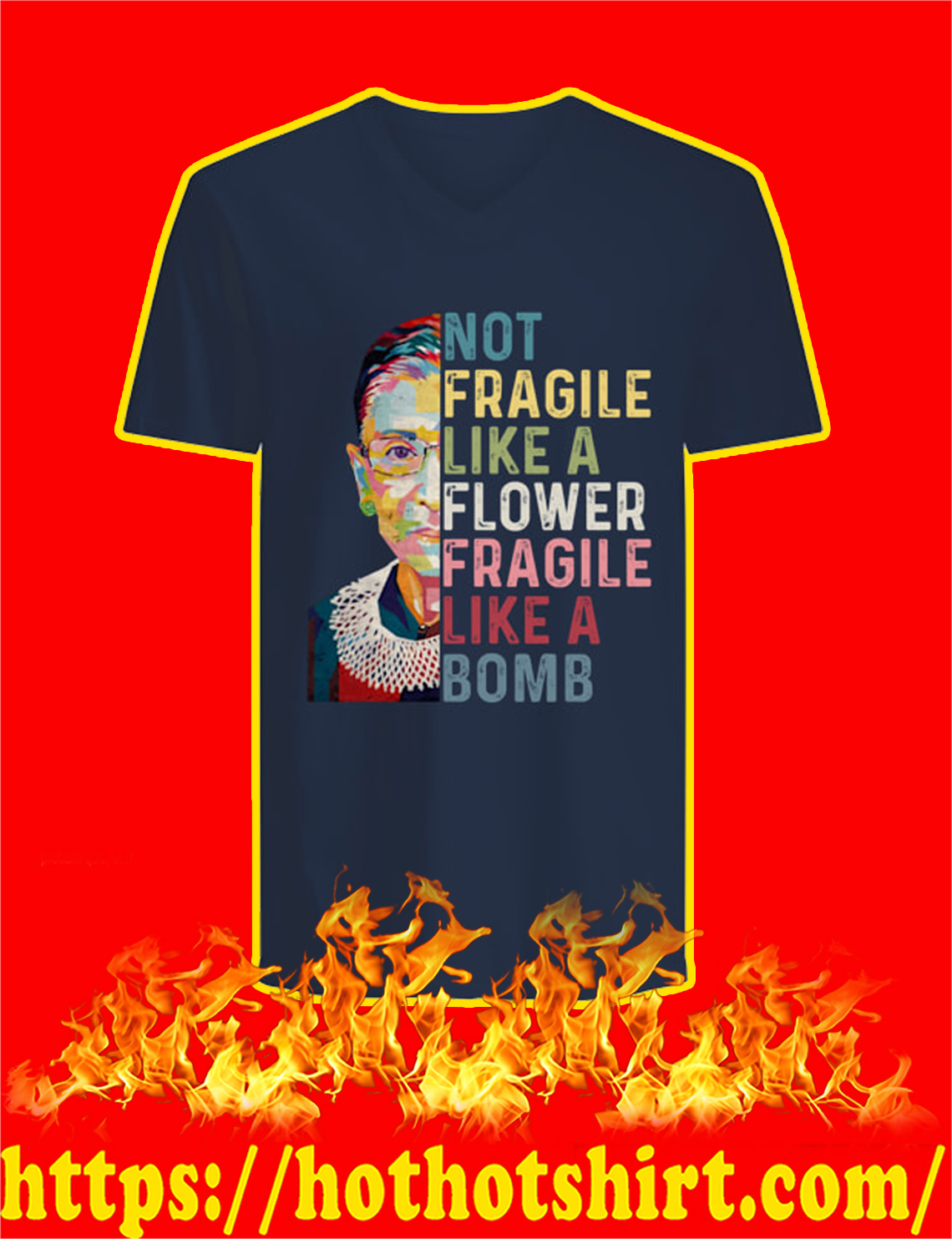 Ruth Bader Ginsburg Not Fragile Like A Flower Fragile Like A Bomb v-neck