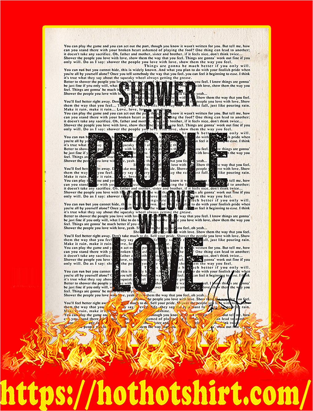 Shower The People You Love With Love Signature Poster - A4