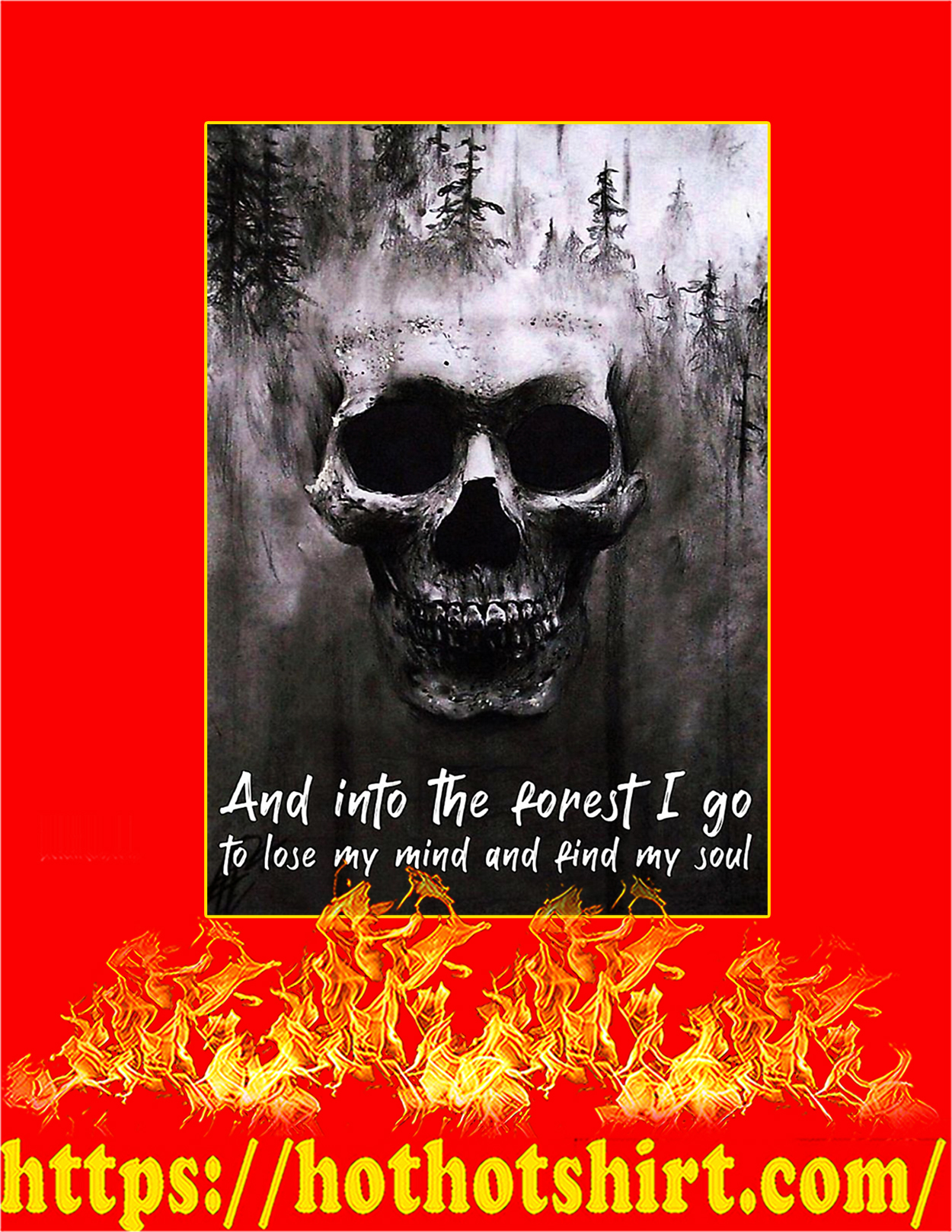 Skull and into the forest I go to lose my mind and find my soul poster - A3