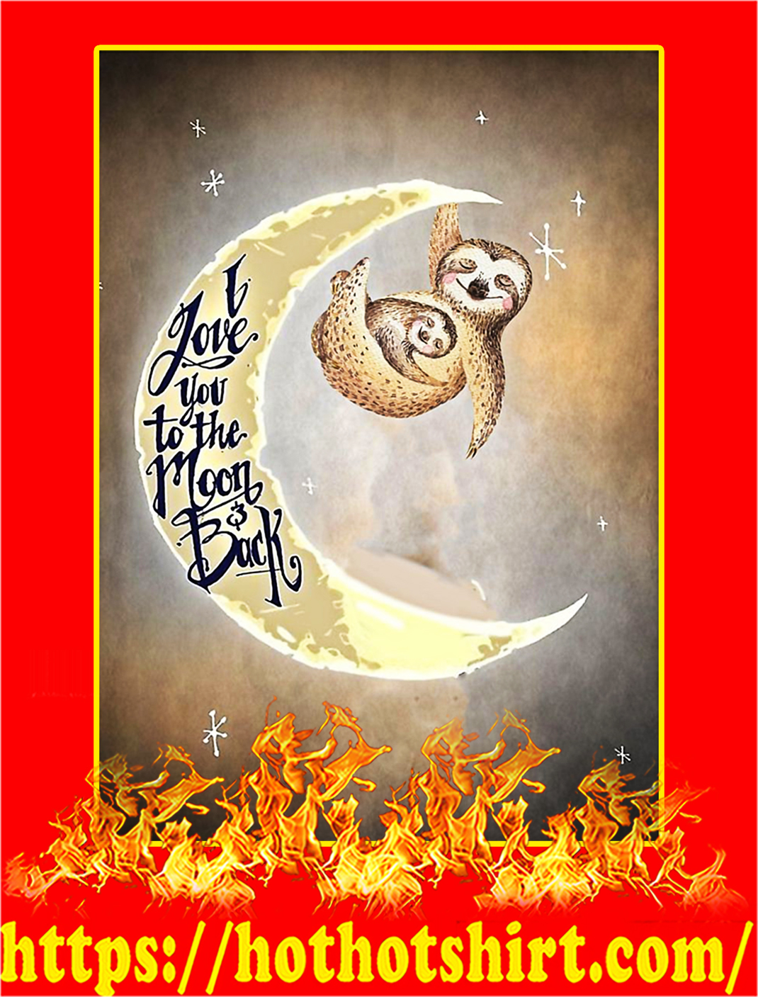 Sloth I Love You To The Moon And Back Poster - A3