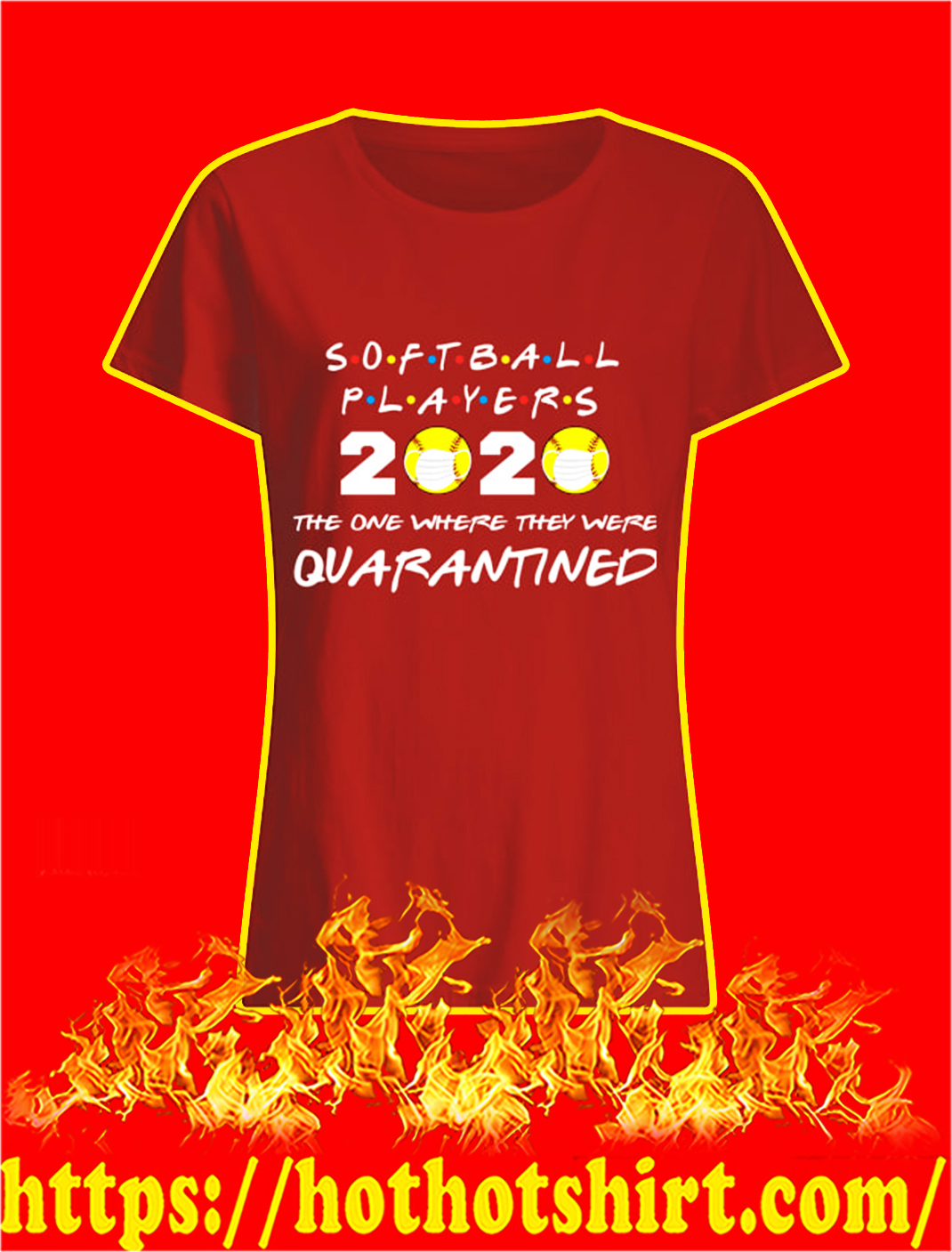 Softball players 2020 the one where they were quarantined lady shirt