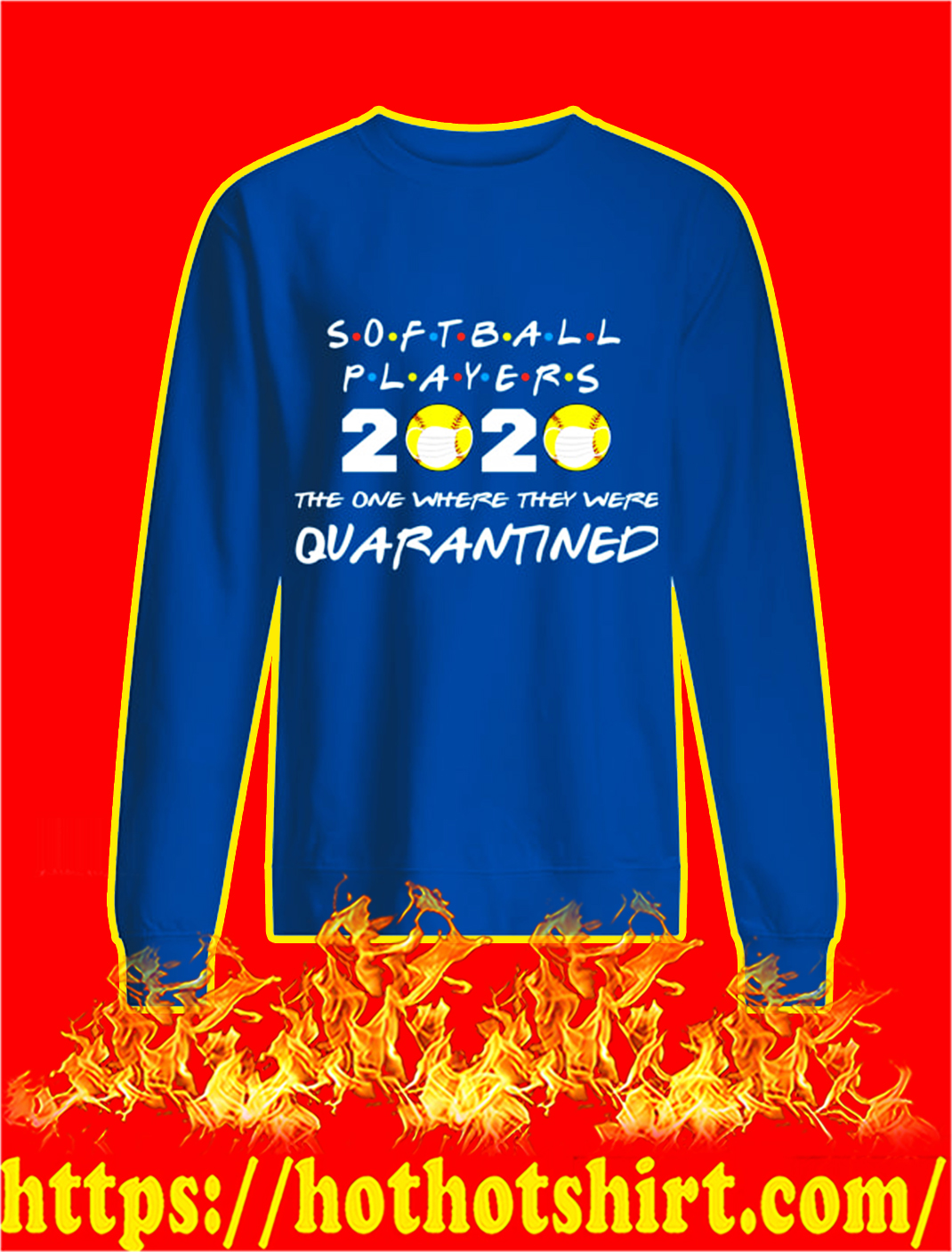 Softball players 2020 the one where they were quarantined sweatshirt