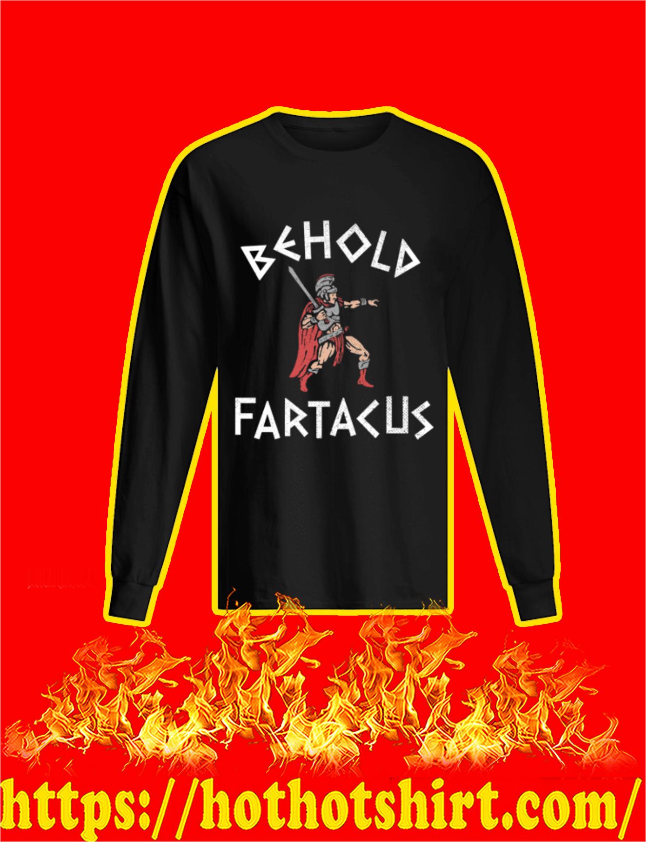 Spartan Behold Fartacus Long Sleeved Shirt