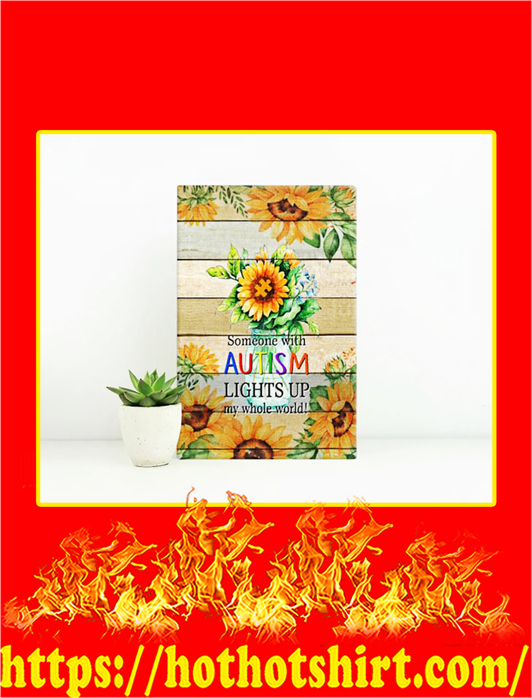 Sunflower Someone With Autism Lights Up My Whole World Canvas Prints - Large