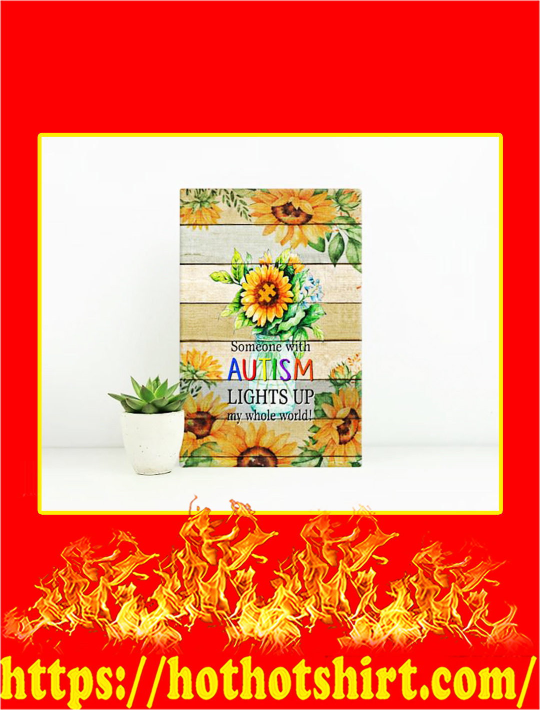Sunflower Someone With Autism Lights Up My Whole World Canvas Prints - Small