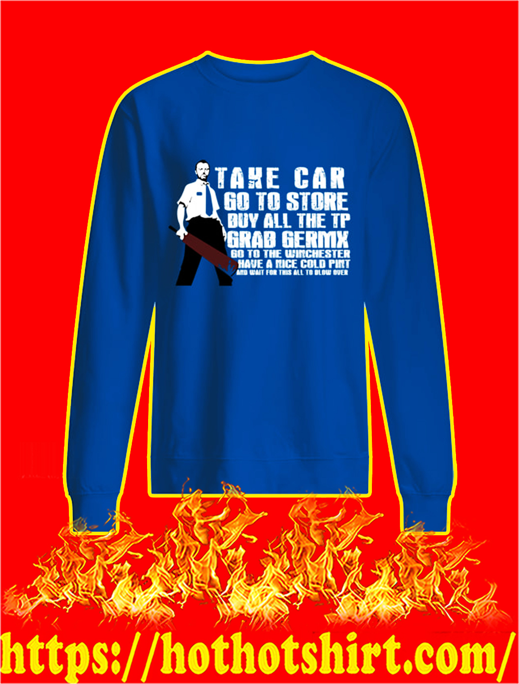 Take Car Go To Store Buy All The TP Grad Germx sweatshirt