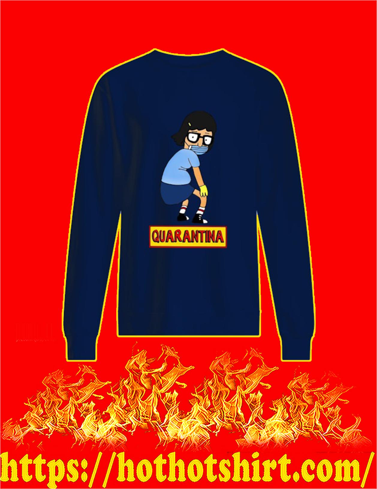 Tina belcher quarantina coronavirus sweatshirt