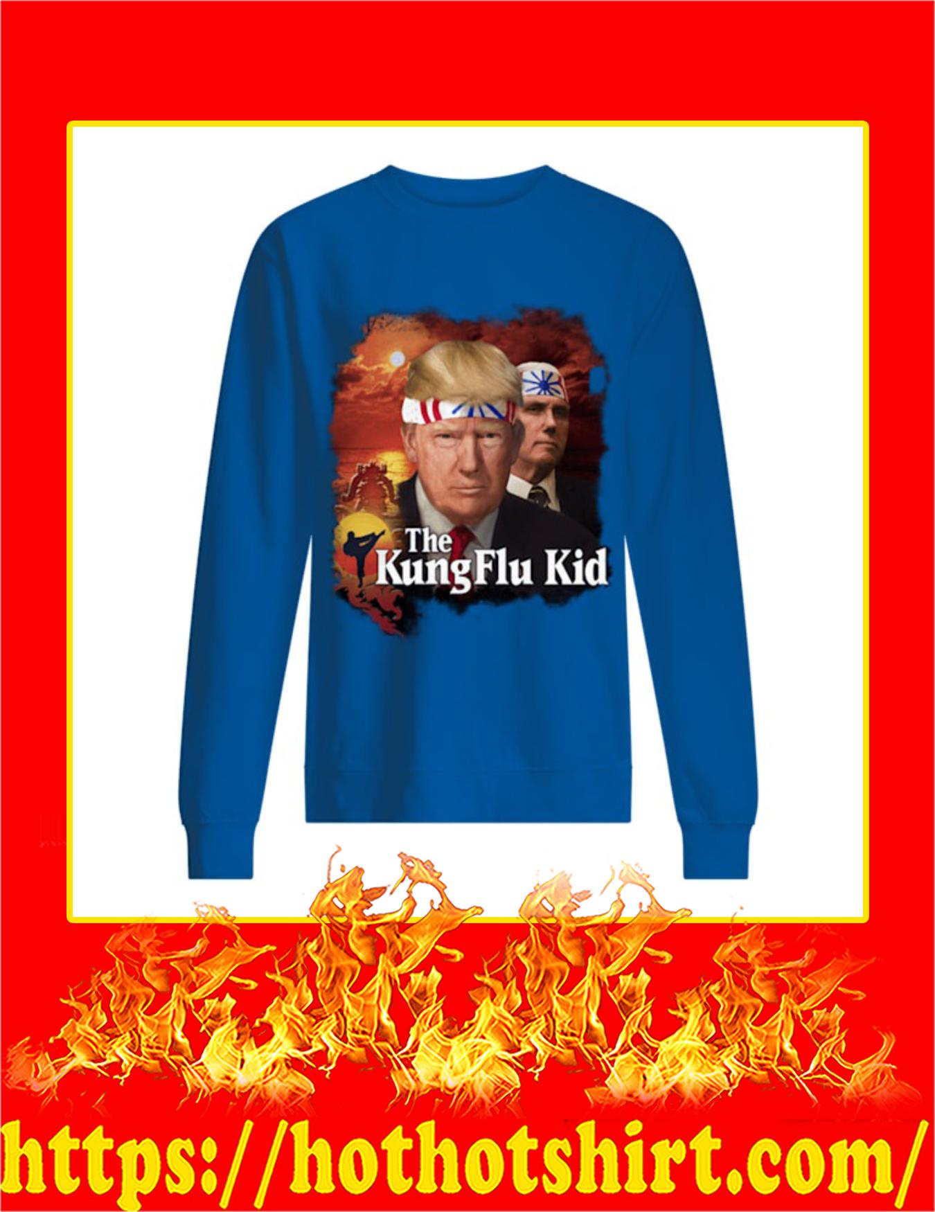 Trump The Kung Flu Kid Sweatshirt