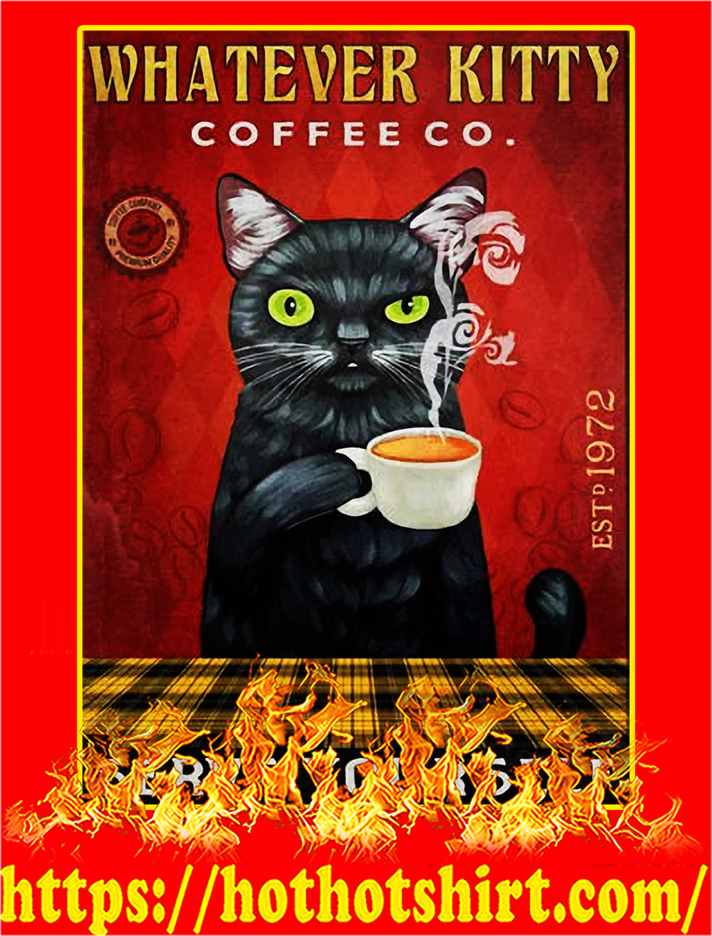 Whatever Kitty Coffee Serve Yourself Poster - A2