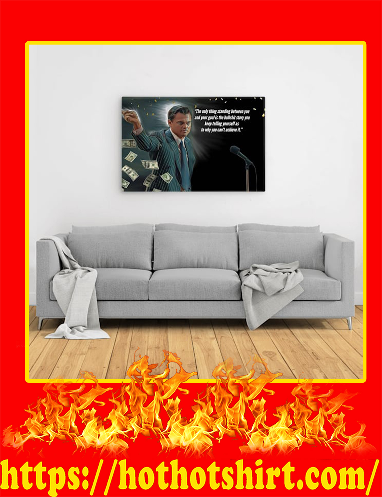 Wolf of Wall Street The Only Thing Standing Between You Canvas Prints - Large
