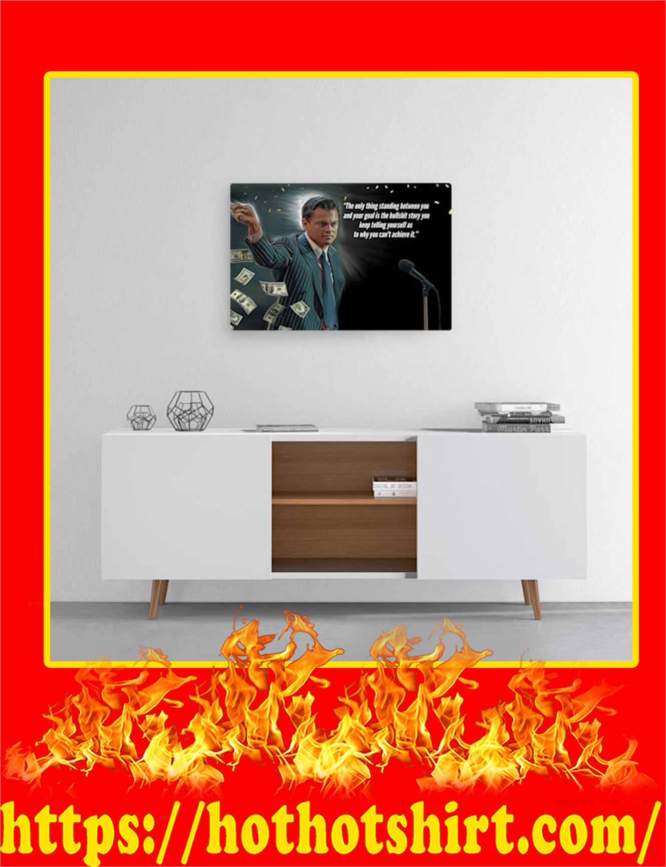 Wolf of Wall Street The Only Thing Standing Between You Canvas Prints - Medium