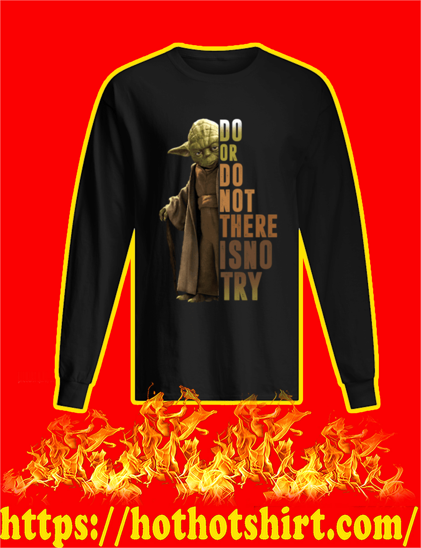 Yoda Do Or Do Not There Is No Try Long Sleeved Shirt