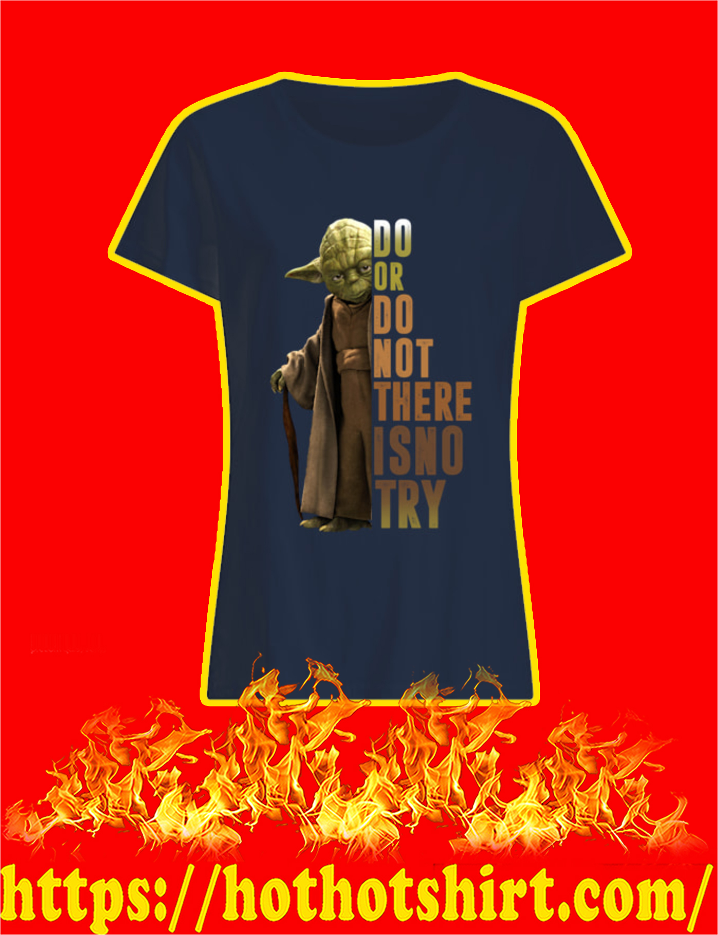 Yoda Do Or Do Not There Is No Try Women Shirt
