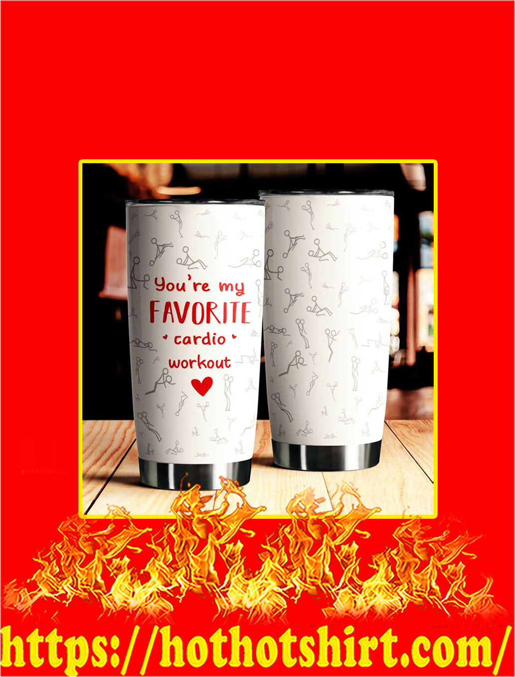 You're My Favorite Cardio Workout Steel Tumbler- 20 oz