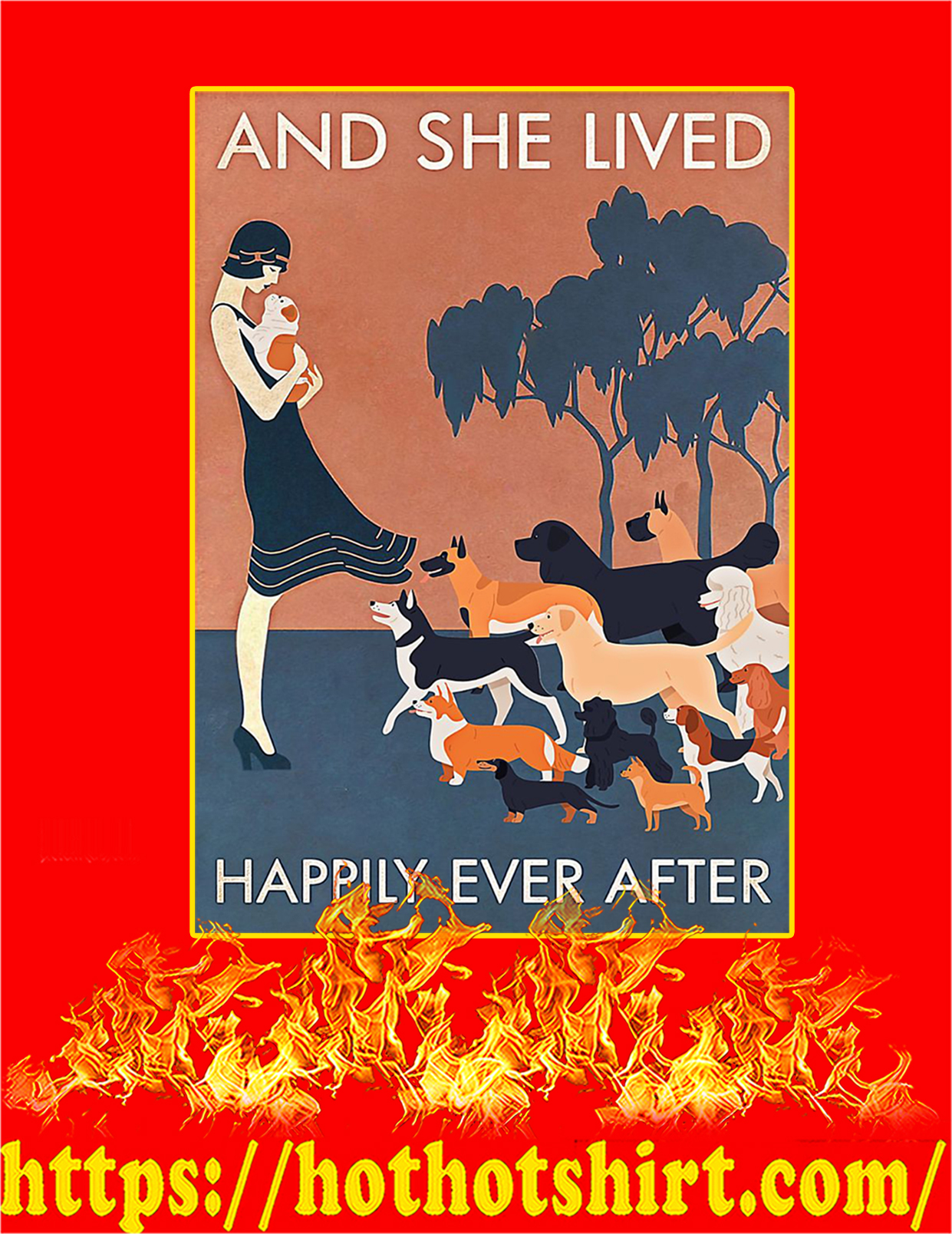 And she lived happily ever after Dog poster - A4