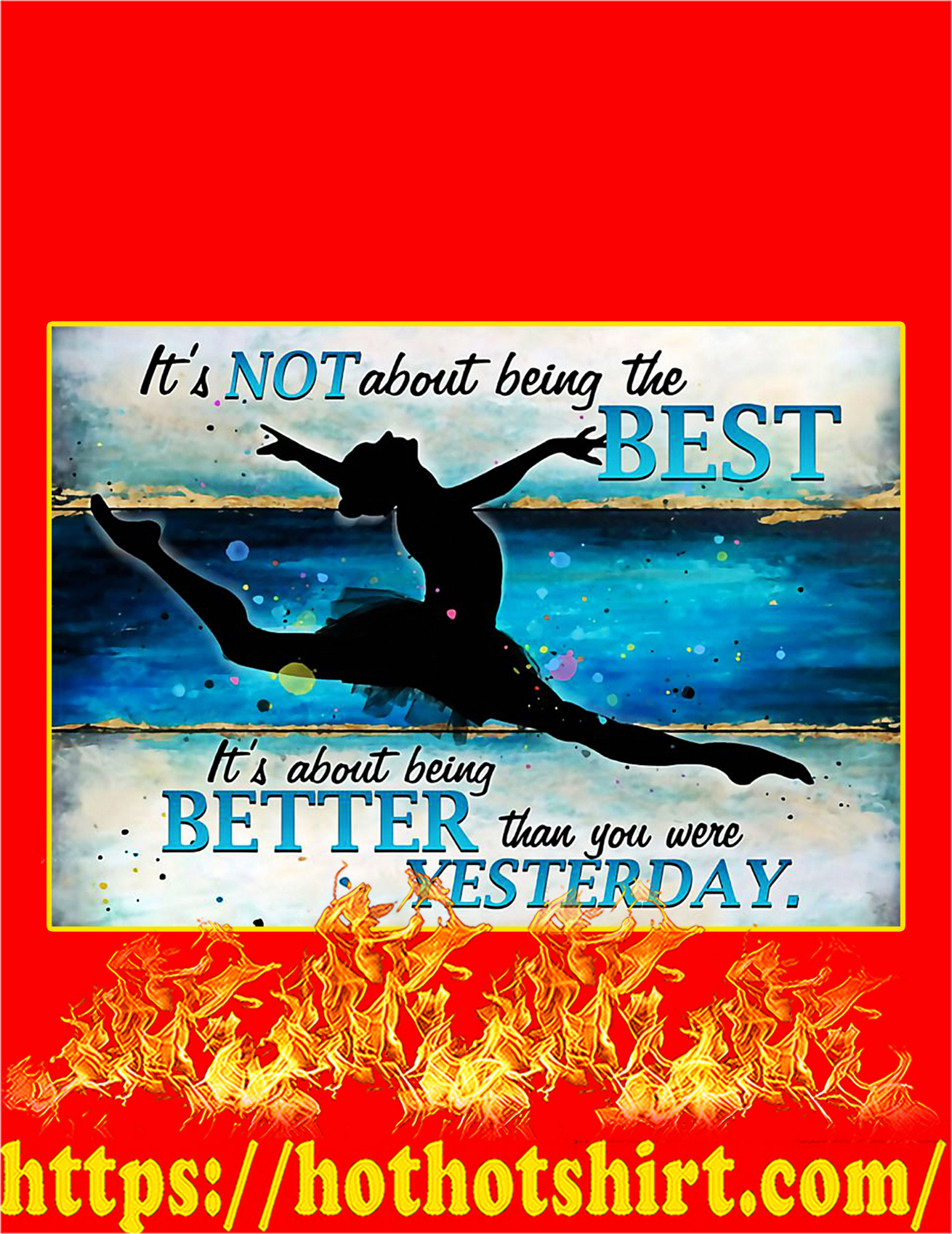 Ballet It's not about being the best poster - A4