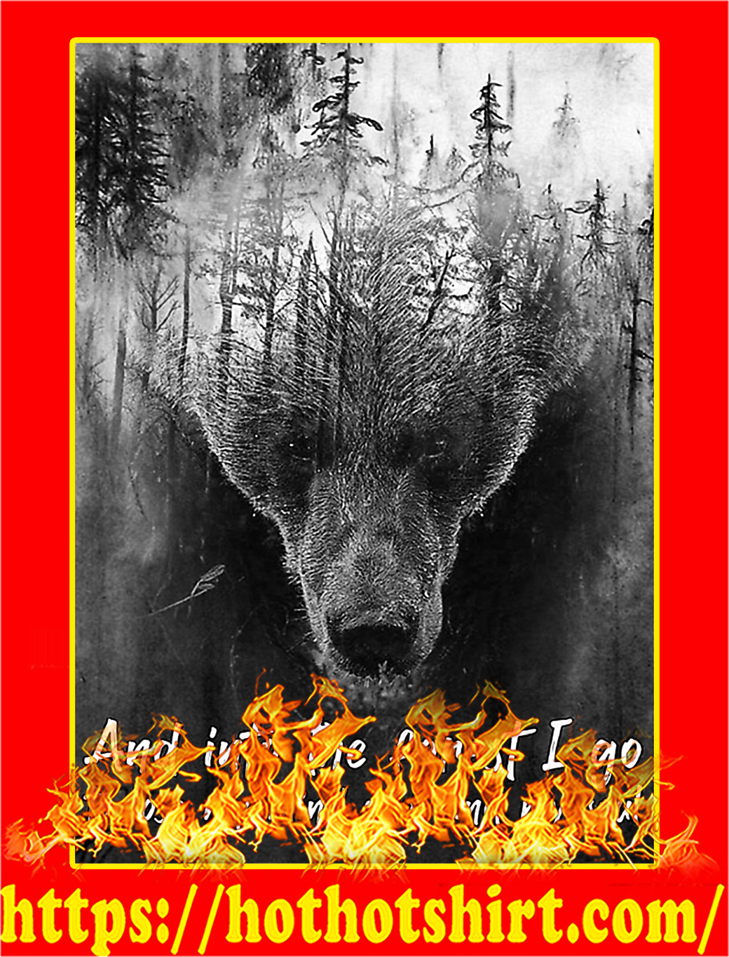 Bear and into the forest I go poster - A3