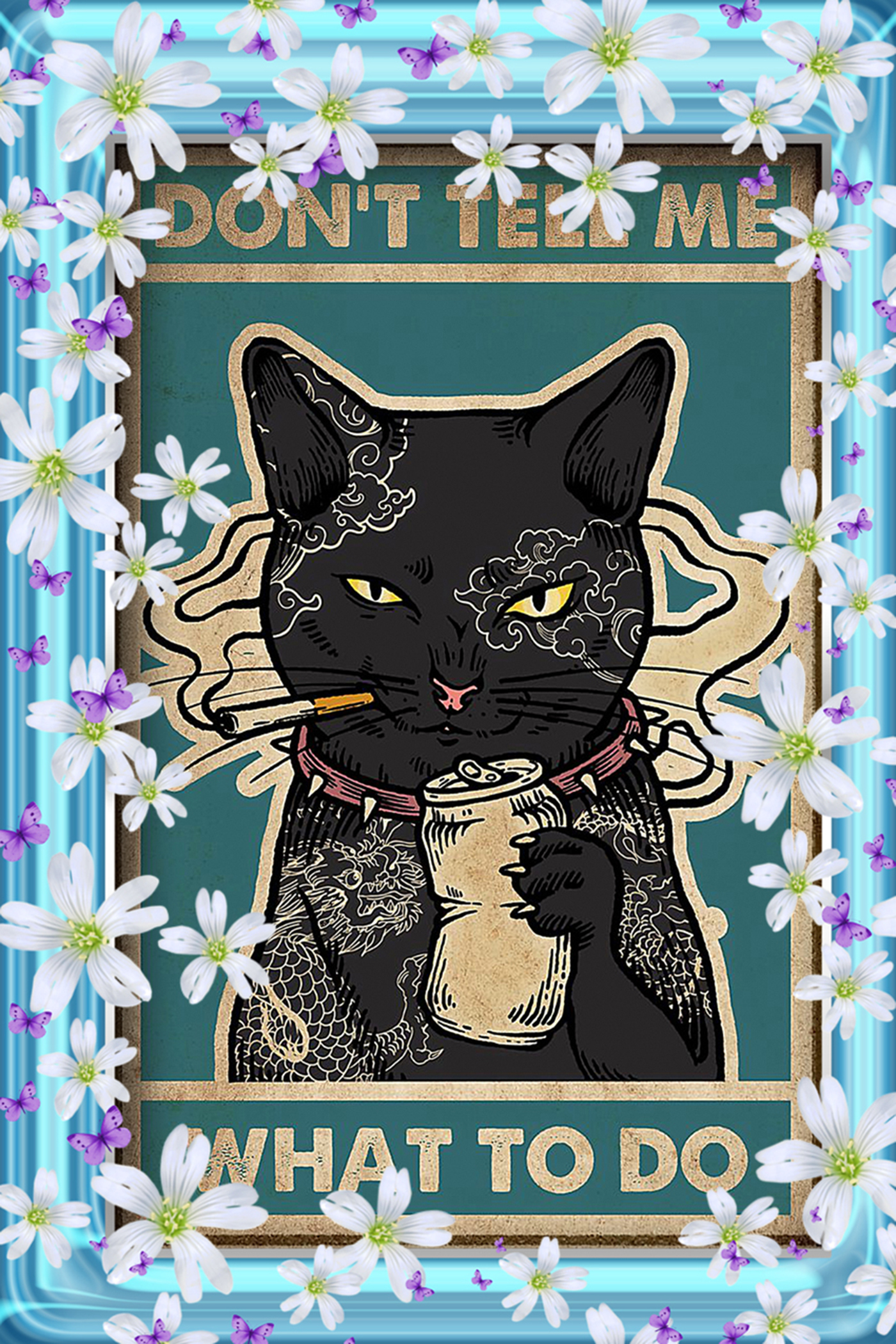 Black Cat Don't Tell Me What To Do poster-a1