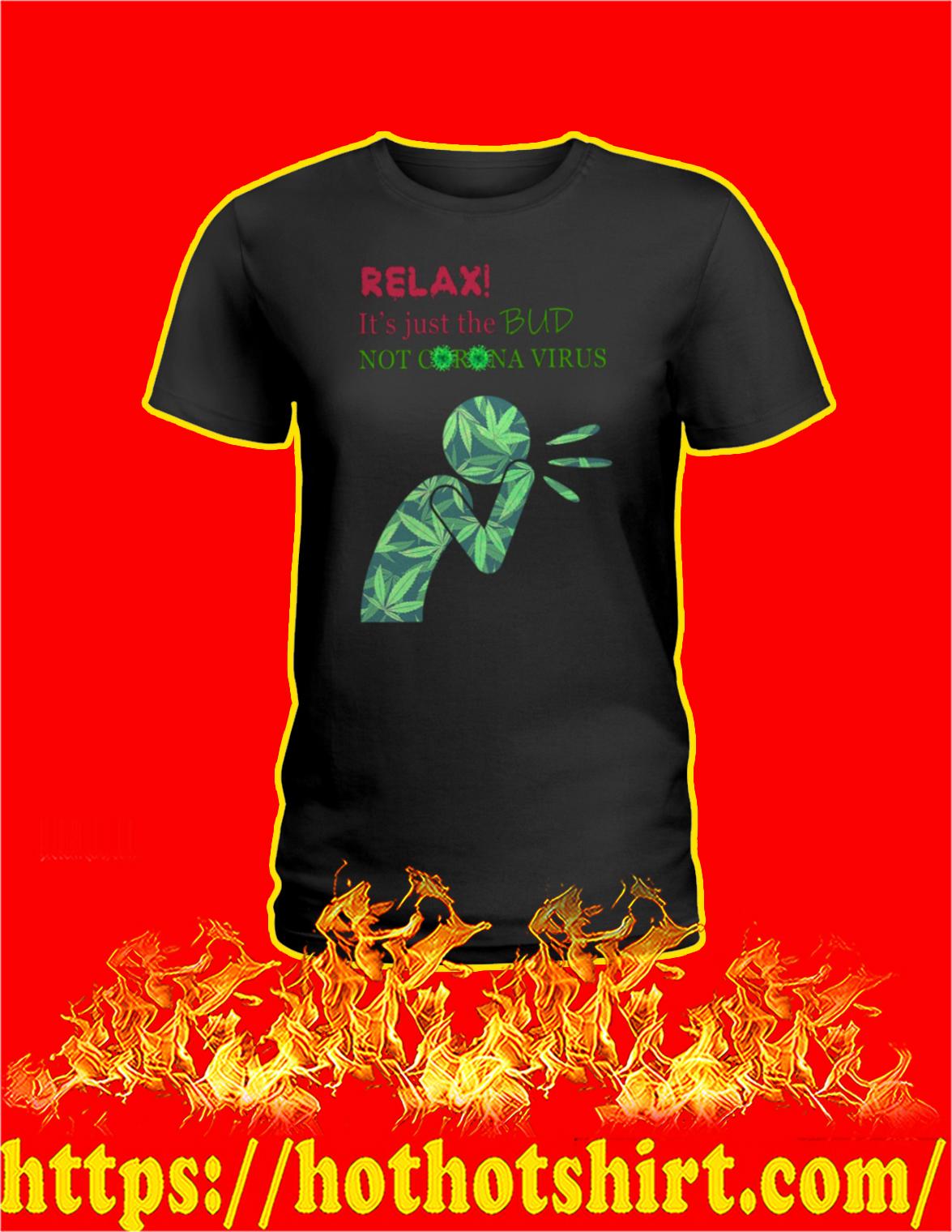 Cannabis weed relax it's just the bud not coronavirus ladie shirt
