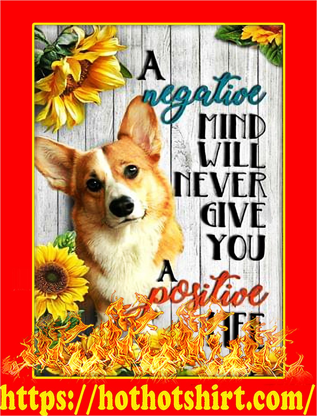 Corgi A negative mind will never give you a positive life poster - A4