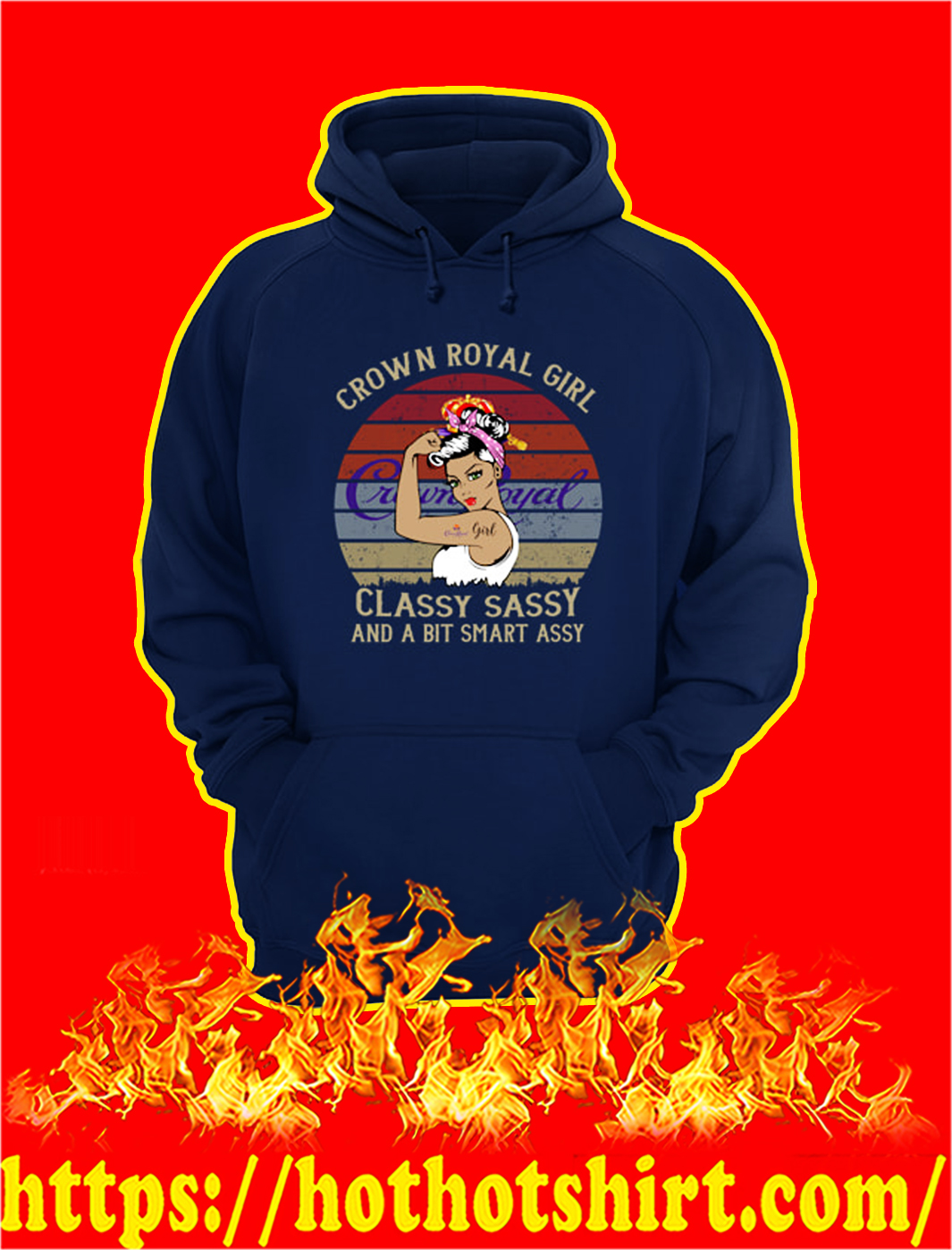 Crown royal girl classy sassy and a bit smart assy hoodie