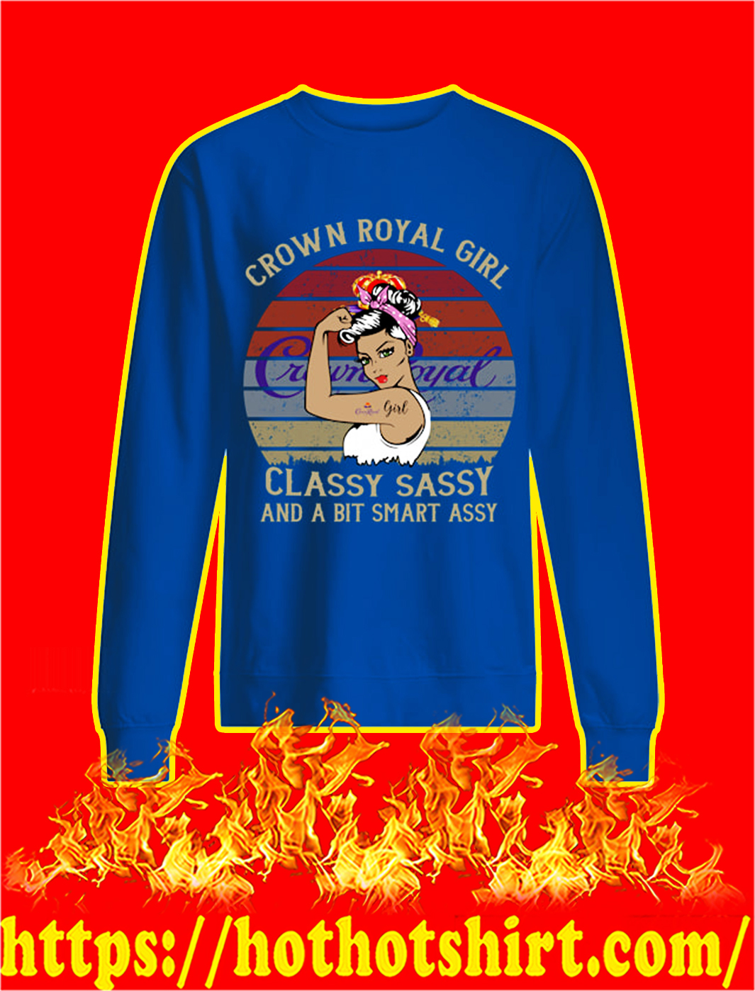 Crown royal girl classy sassy and a bit smart assy sweatshirt