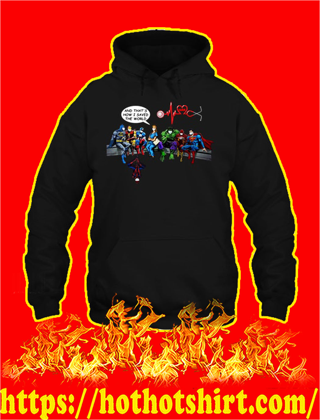 DC and Marvel heroes nurse and that's how i saved the world hoodie